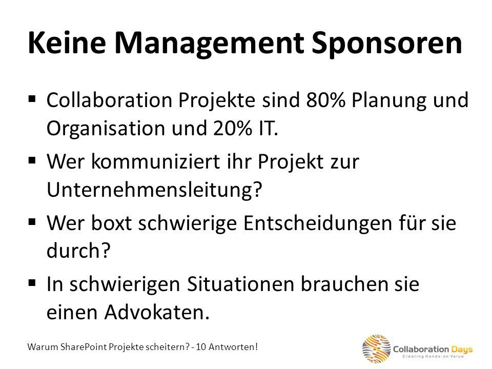Warum SharePoint Projekte scheitern? - 10 Antworten! Collaboration Projekte sind 80% Planung und Organisation und 20% IT. Wer kommuniziert ihr Projekt