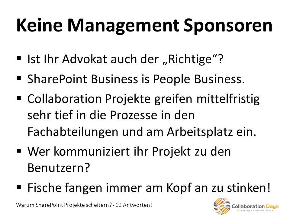 Warum SharePoint Projekte scheitern? - 10 Antworten! Ist Ihr Advokat auch der Richtige? SharePoint Business is People Business. Collaboration Projekte