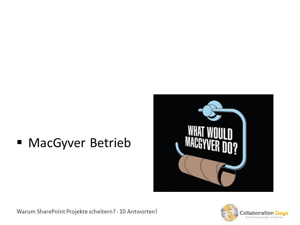 Warum SharePoint Projekte scheitern? - 10 Antworten! MacGyver Betrieb