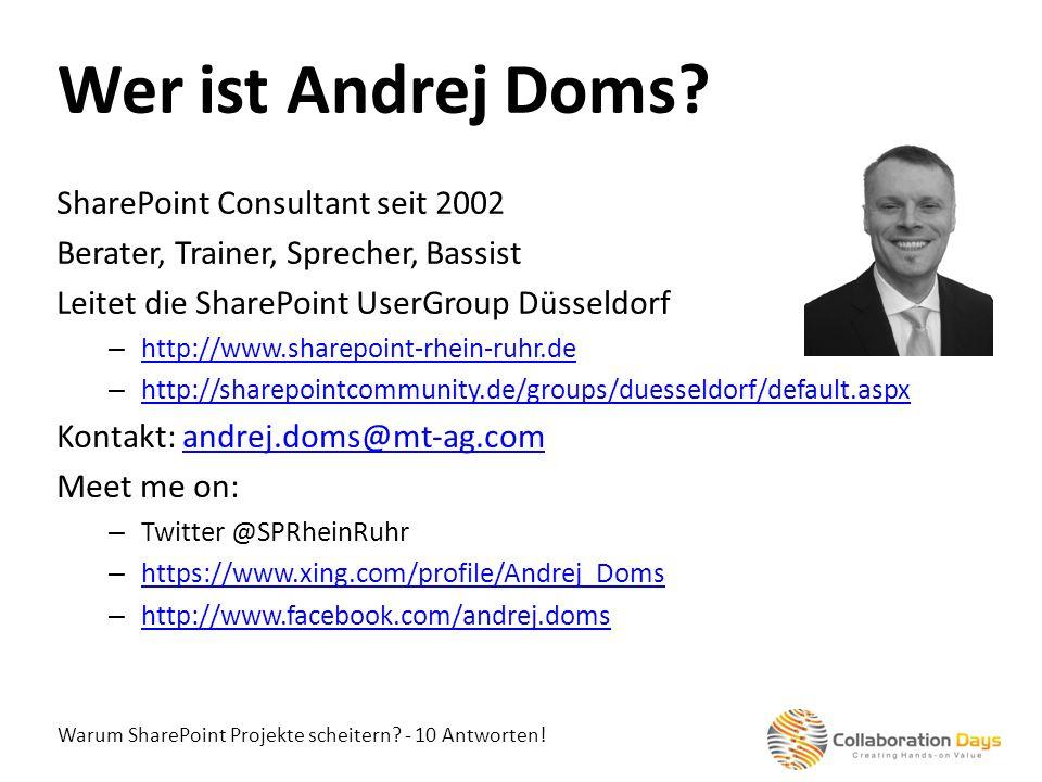 Warum SharePoint Projekte scheitern? - 10 Antworten! SharePoint Consultant seit 2002 Berater, Trainer, Sprecher, Bassist Leitet die SharePoint UserGro