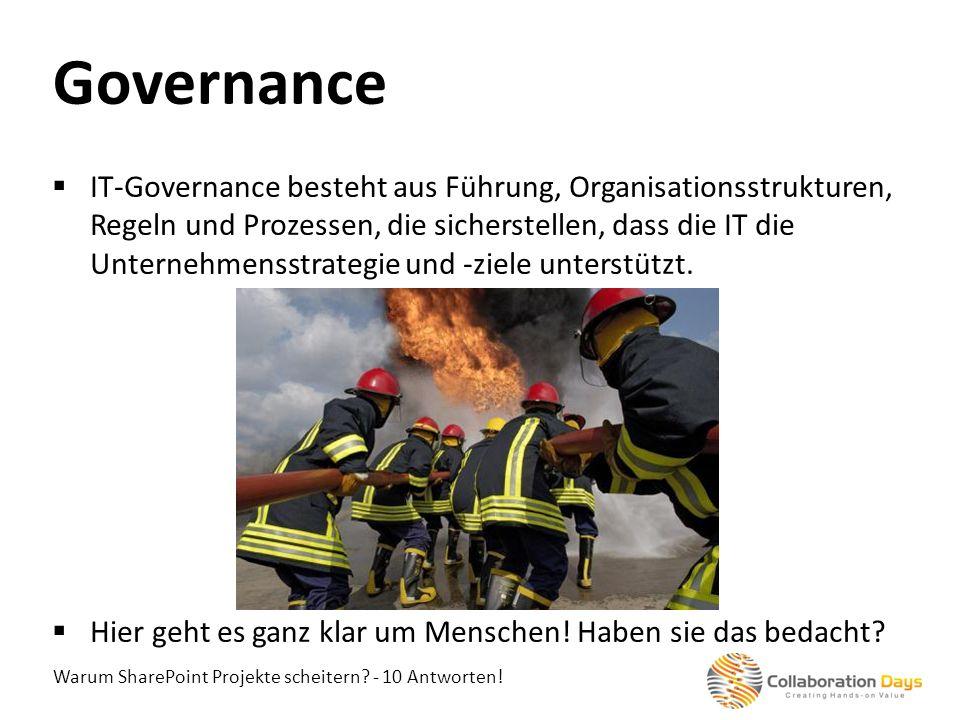 Warum SharePoint Projekte scheitern? - 10 Antworten! IT-Governance besteht aus Führung, Organisationsstrukturen, Regeln und Prozessen, die sicherstell