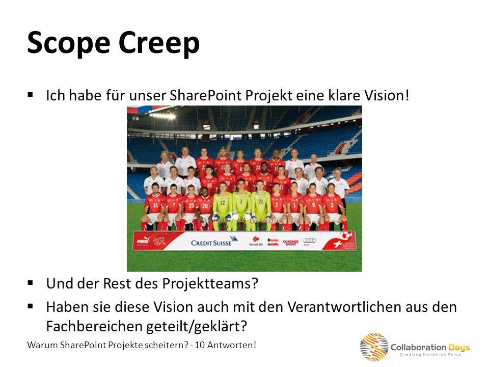 Warum SharePoint Projekte scheitern? - 10 Antworten! Ich habe für unser SharePoint Projekt eine klare Vision! Und der Rest des Projektteams? Haben sie