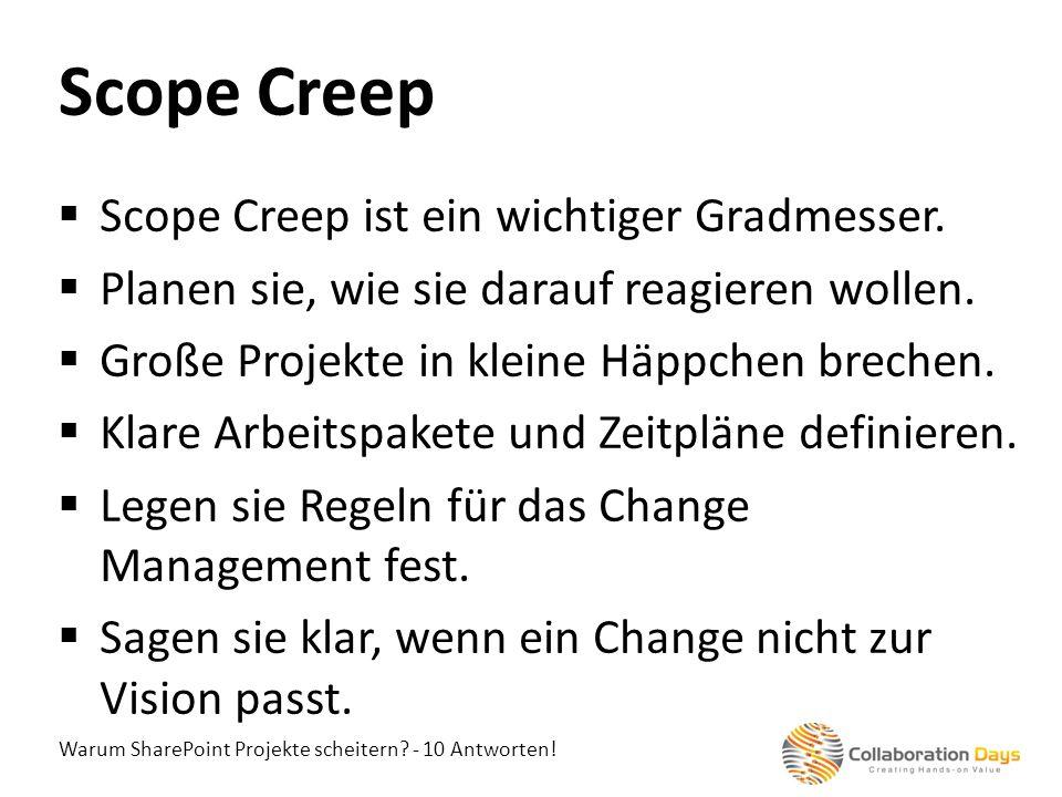 Warum SharePoint Projekte scheitern? - 10 Antworten! Scope Creep ist ein wichtiger Gradmesser. Planen sie, wie sie darauf reagieren wollen. Große Proj