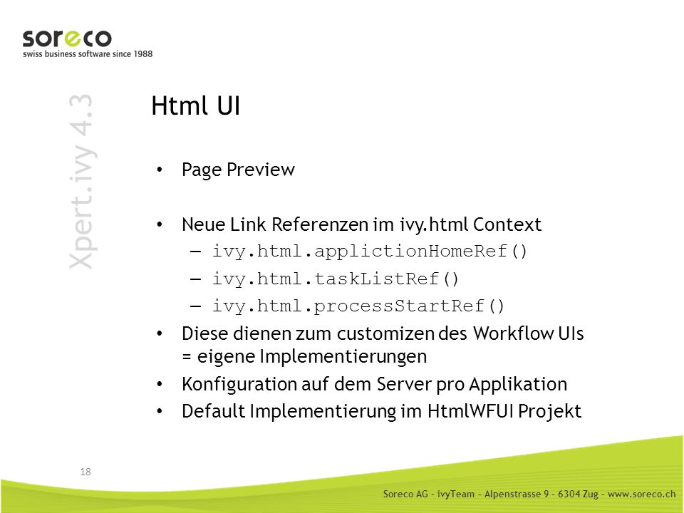Soreco AG - ivyTeam – Alpenstrasse 9 – 6304 Zug – www.soreco.ch Xpert.ivy 4.3 Html UI Page Preview Neue Link Referenzen im ivy.html Context – ivy.html