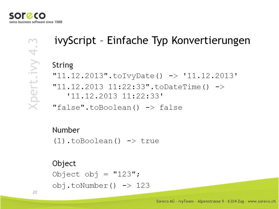 Soreco AG - ivyTeam – Alpenstrasse 9 – 6304 Zug – www.soreco.ch Xpert.ivy 4.3 ivyScript – Einfache Typ Konvertierungen String