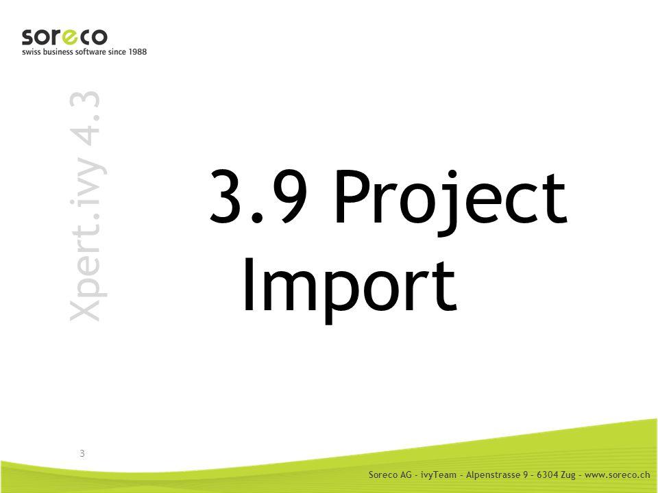 Soreco AG - ivyTeam – Alpenstrasse 9 – 6304 Zug – www.soreco.ch Xpert.ivy 4.3 Xivy3.9 Projekt Migration Import Wizard für Xivy3.9 Projekte Auto Konvertierung Prozesse, Klassen, Scripts, Rollen, CMS … Konvertierungs-Protokoll TODO-Liste für manuelle Nacharbeiten Task-View 4