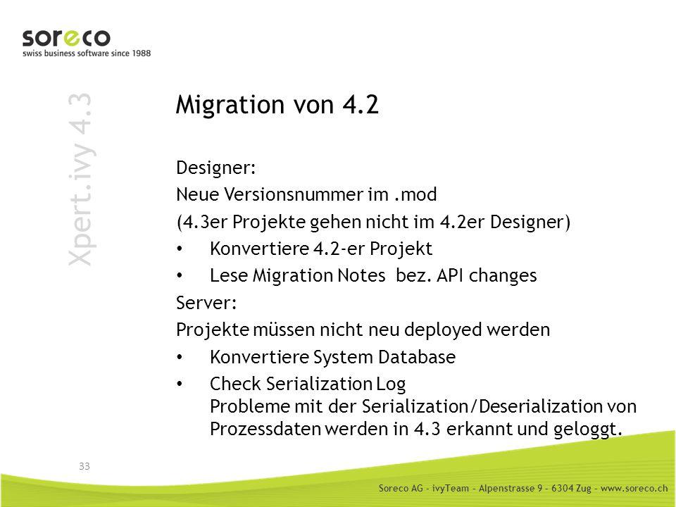 Soreco AG - ivyTeam – Alpenstrasse 9 – 6304 Zug – www.soreco.ch Xpert.ivy 4.3 Migration von 4.2 Designer: Neue Versionsnummer im.mod (4.3er Projekte g