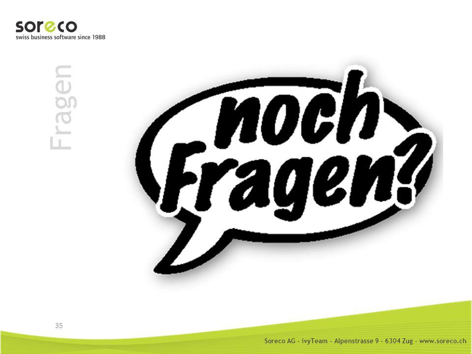 Soreco AG - ivyTeam – Alpenstrasse 9 – 6304 Zug – www.soreco.ch Fragen 35