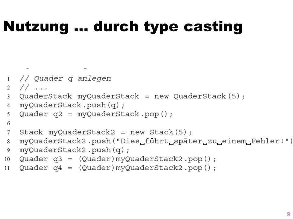 Nutzung … durch type casting 9