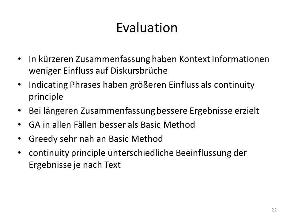 Evaluation In kürzeren Zusammenfassung haben Kontext Informationen weniger Einfluss auf Diskursbrüche Indicating Phrases haben größeren Einfluss als c
