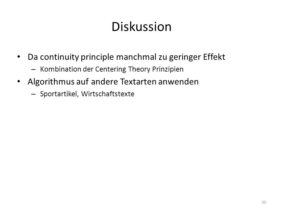 Diskussion Da continuity principle manchmal zu geringer Effekt – Kombination der Centering Theory Prinzipien Algorithmus auf andere Textarten anwenden – Sportartikel, Wirtschaftstexte 30