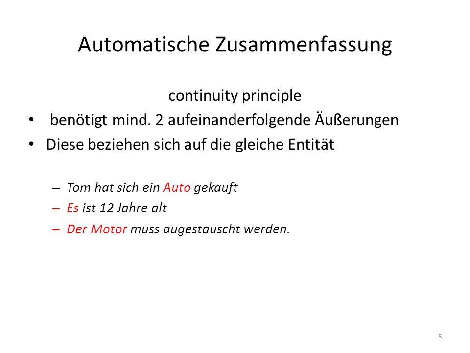 Automatische Zusammenfassung continuity principle benötigt mind. 2 aufeinanderfolgende Äußerungen Diese beziehen sich auf die gleiche Entität – Tom ha