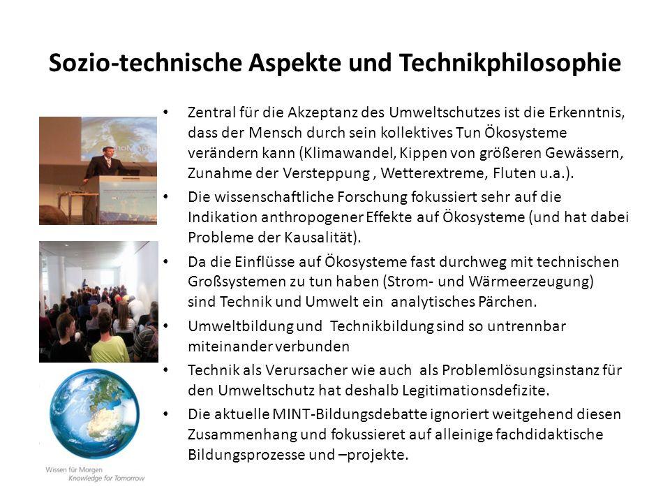 Sozio-technische Aspekte und Technikphilosophie Zentral für die Akzeptanz des Umweltschutzes ist die Erkenntnis, dass der Mensch durch sein kollektive