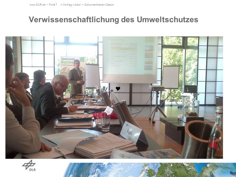 Verwissenschaftlichung des Umweltschutzes www.DLR.de Folie 7> Vortrag > Autor Dokumentname > Datum