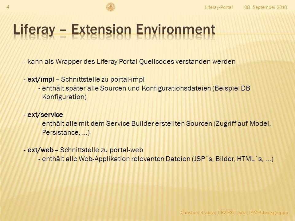08. September 2010Liferay-Portal 4 - kann als Wrapper des Liferay Portal Quellcodes verstanden werden - ext/impl – Schnittstelle zu portal-impl - enth