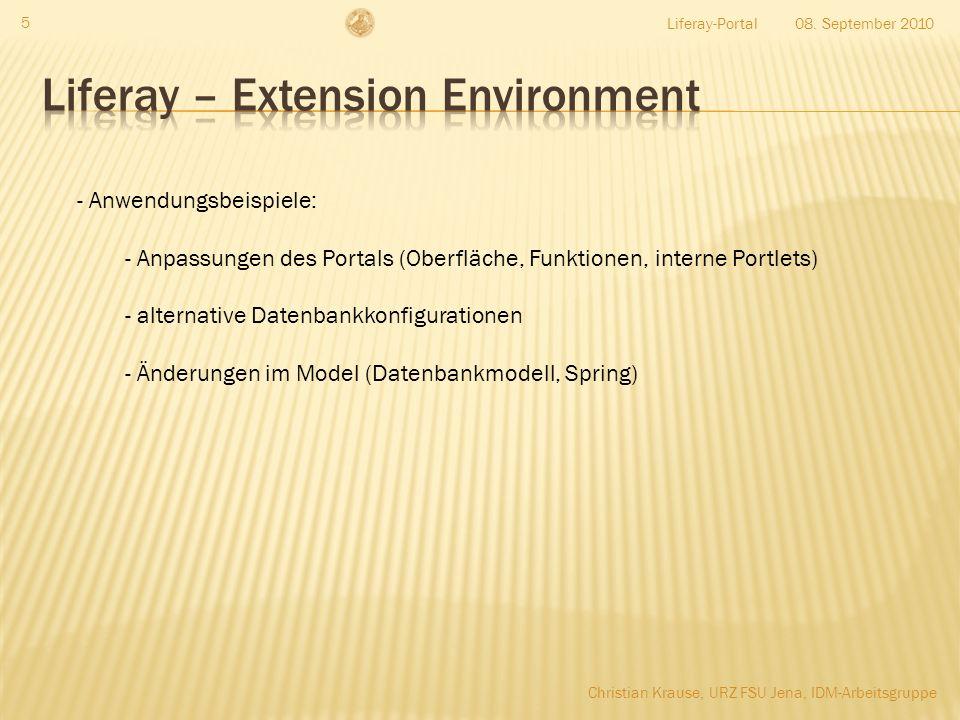 08. September 2010Liferay-Portal 5 - Anwendungsbeispiele: - Anpassungen des Portals (Oberfläche, Funktionen, interne Portlets) - alternative Datenbank