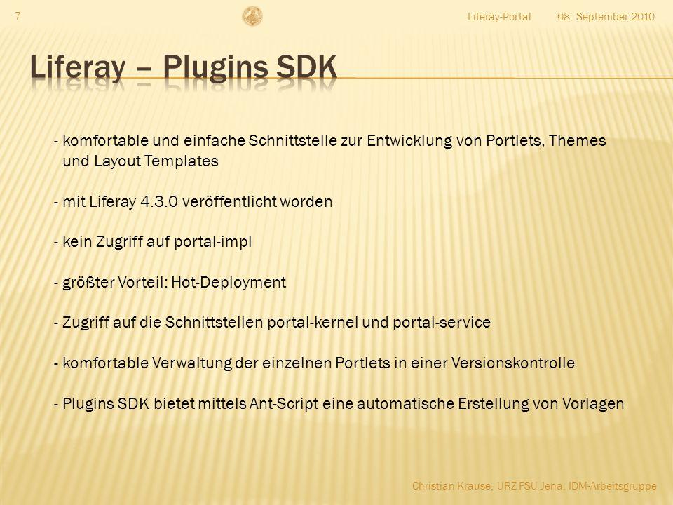 08. September 2010Liferay-Portal 7 - komfortable und einfache Schnittstelle zur Entwicklung von Portlets, Themes und Layout Templates - mit Liferay 4.