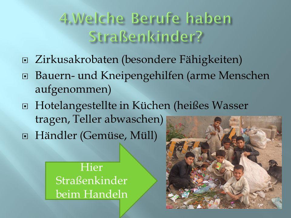 Zirkusakrobaten (besondere Fähigkeiten) Bauern- und Kneipengehilfen (arme Menschen aufgenommen) Hotelangestellte in Küchen (heißes Wasser tragen, Tell