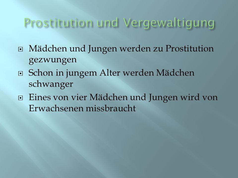 Mädchen und Jungen werden zu Prostitution gezwungen Schon in jungem Alter werden Mädchen schwanger Eines von vier Mädchen und Jungen wird von Erwachse