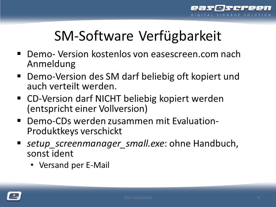 SM-Software Verfügbarkeit Demo- Version kostenlos von easescreen.com nach Anmeldung Demo-Version des SM darf beliebig oft kopiert und auch verteilt werden.