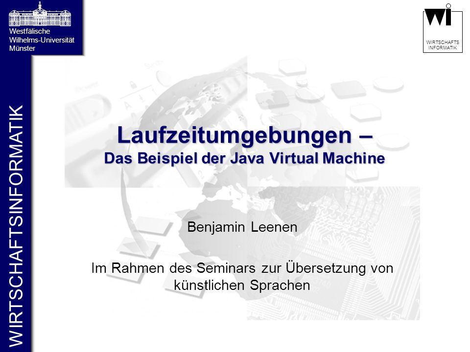 2 WIRTSCHAFTS INFORMATIKAgenda Virtuelle Maschinen als Laufzeitumgebung Die Java Virtual Machine Sicherheit Die Squawk Java Virtual Machine Fazit und Ausblick