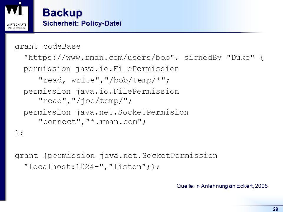 29 WIRTSCHAFTS INFORMATIK Backup Sicherheit: Policy-Datei grant codeBase
