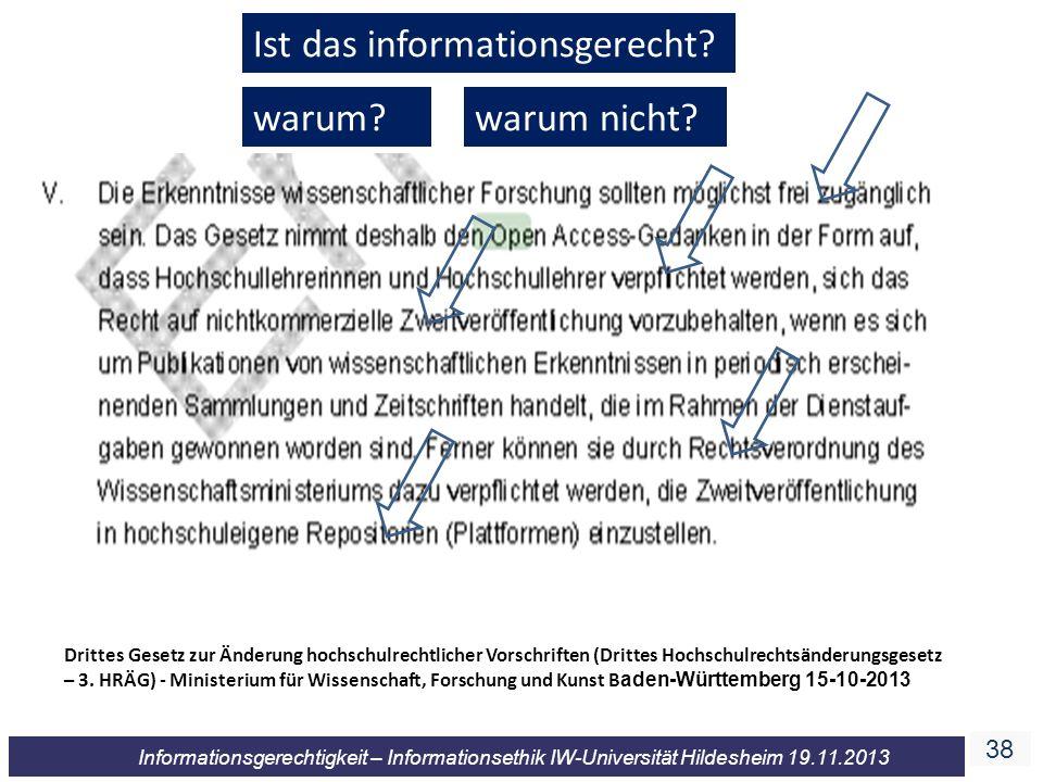 38 Informationsgerechtigkeit – Informationsethik IW-Universität Hildesheim 19.11.2013 Drittes Gesetz zur Änderung hochschulrechtlicher Vorschriften (Drittes Hochschulrechtsänderungsgesetz – 3.