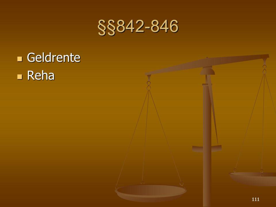 §§842-846 Geldrente Geldrente Reha Reha 111