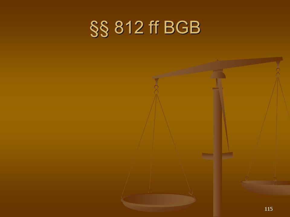 §§ 812 ff BGB 115