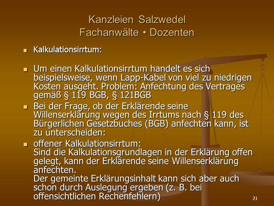 Kanzleien Salzwedel Fachanwälte Dozenten Kalkulationsirrtum: Kalkulationsirrtum: Um einen Kalkulationsirrtum handelt es sich beispielsweise, wenn Lapp-Kabel von viel zu niedrigen Kosten ausgeht.