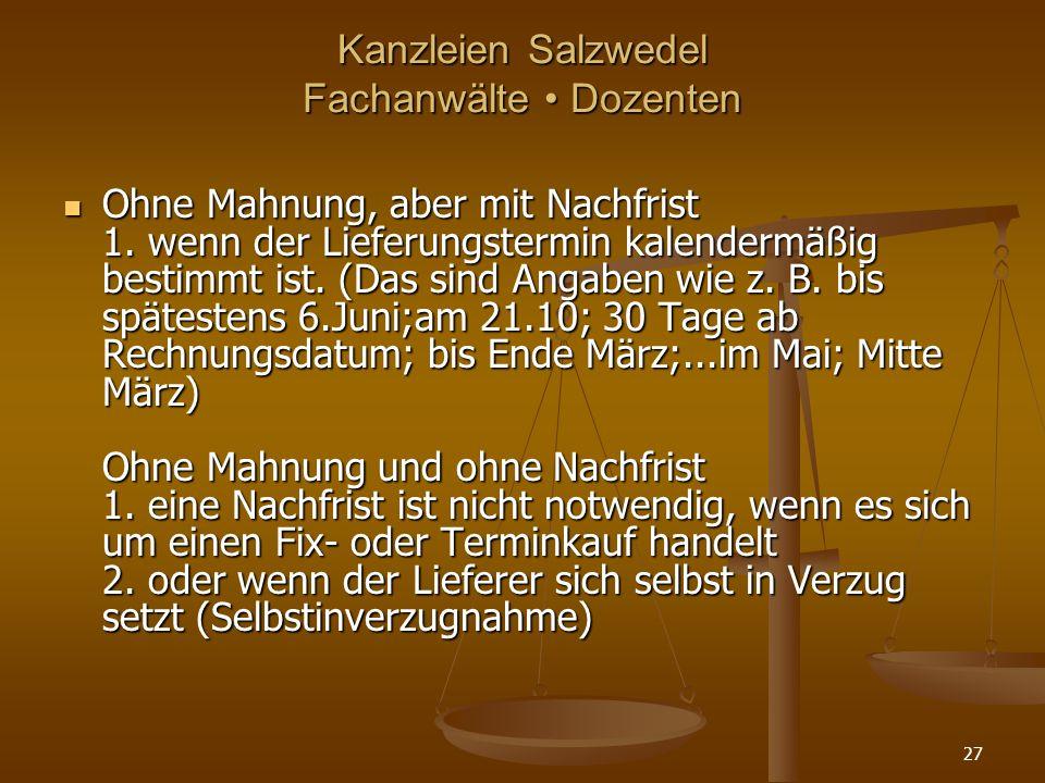Kanzleien Salzwedel Fachanwälte Dozenten Ohne Mahnung, aber mit Nachfrist 1.