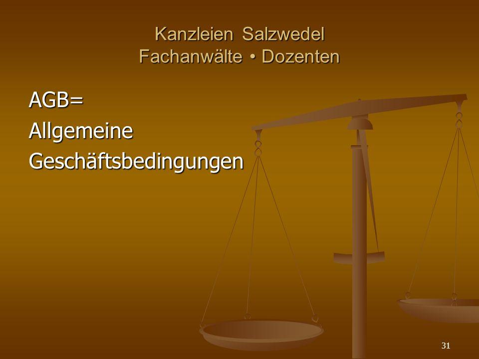Kanzleien Salzwedel Fachanwälte Dozenten AGB=AllgemeineGeschäftsbedingungen 31