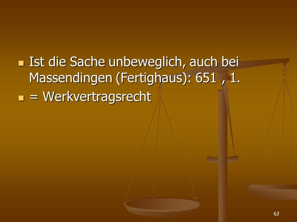 Ist die Sache unbeweglich, auch bei Massendingen (Fertighaus): 651, 1.