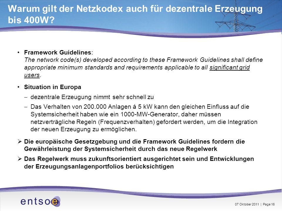 Warum gilt der Netzkodex auch für dezentrale Erzeugung bis 400W? Framework Guidelines: The network code(s) developed according to these Framework Guid