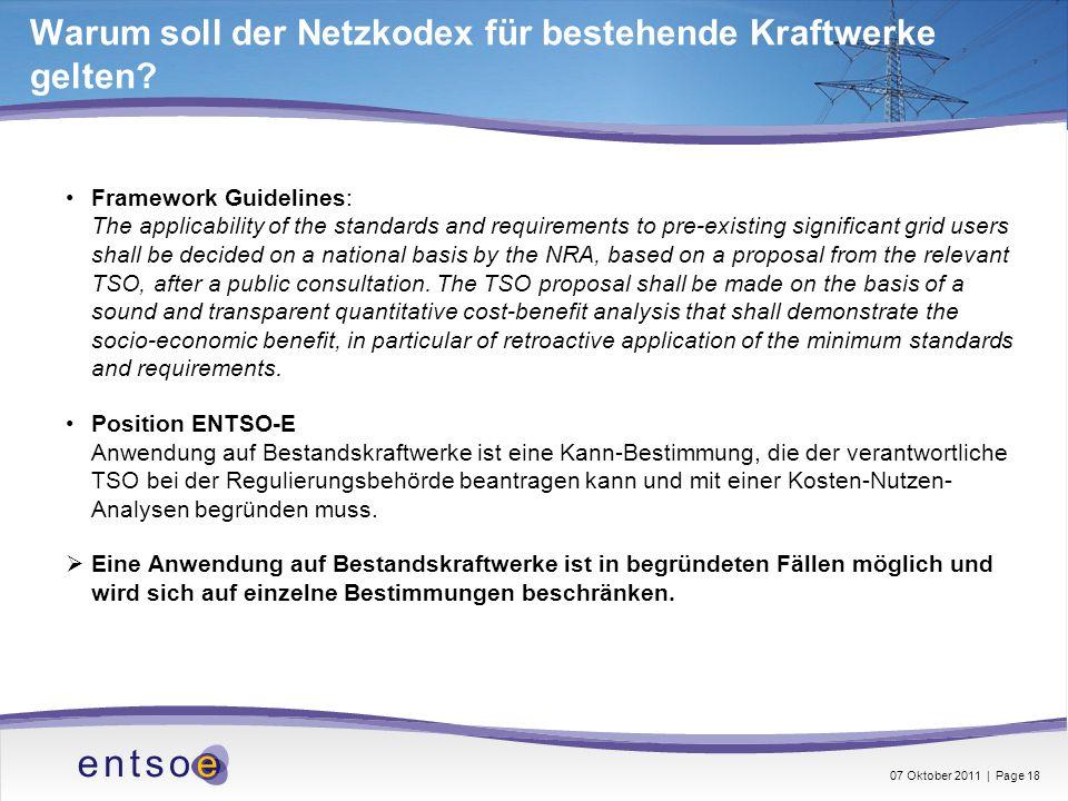 Warum soll der Netzkodex für bestehende Kraftwerke gelten? Framework Guidelines: The applicability of the standards and requirements to pre-existing s