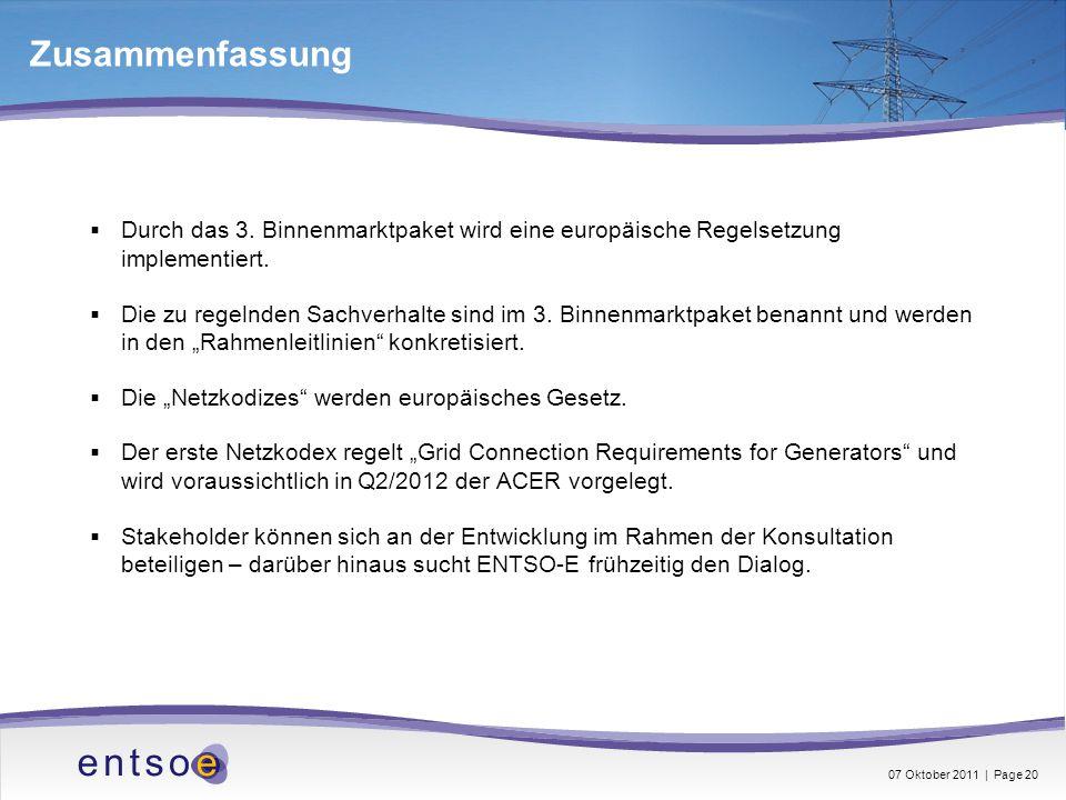 Zusammenfassung Durch das 3. Binnenmarktpaket wird eine europäische Regelsetzung implementiert. Die zu regelnden Sachverhalte sind im 3. Binnenmarktpa