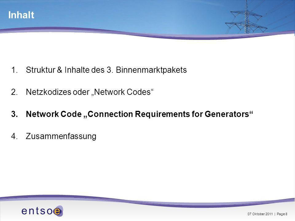 Inhalt 1.Struktur & Inhalte des 3. Binnenmarktpakets 2.Netzkodizes oder Network Codes 3.Network Code Connection Requirements for Generators 4.Zusammen