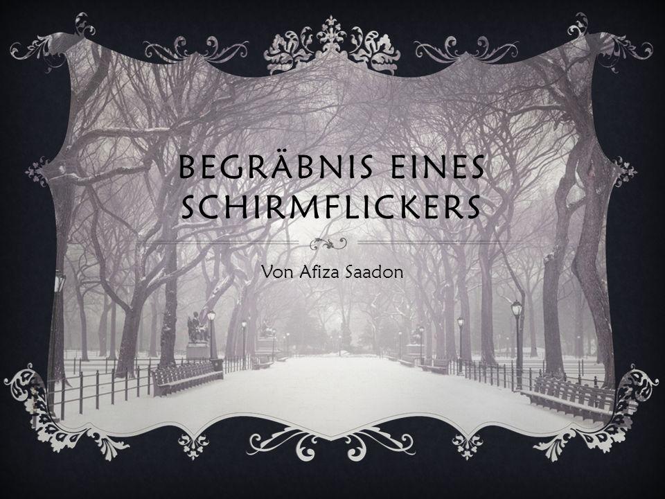 BEGRÄBNIS EINES SCHIRMFLICKERS Von Afiza Saadon