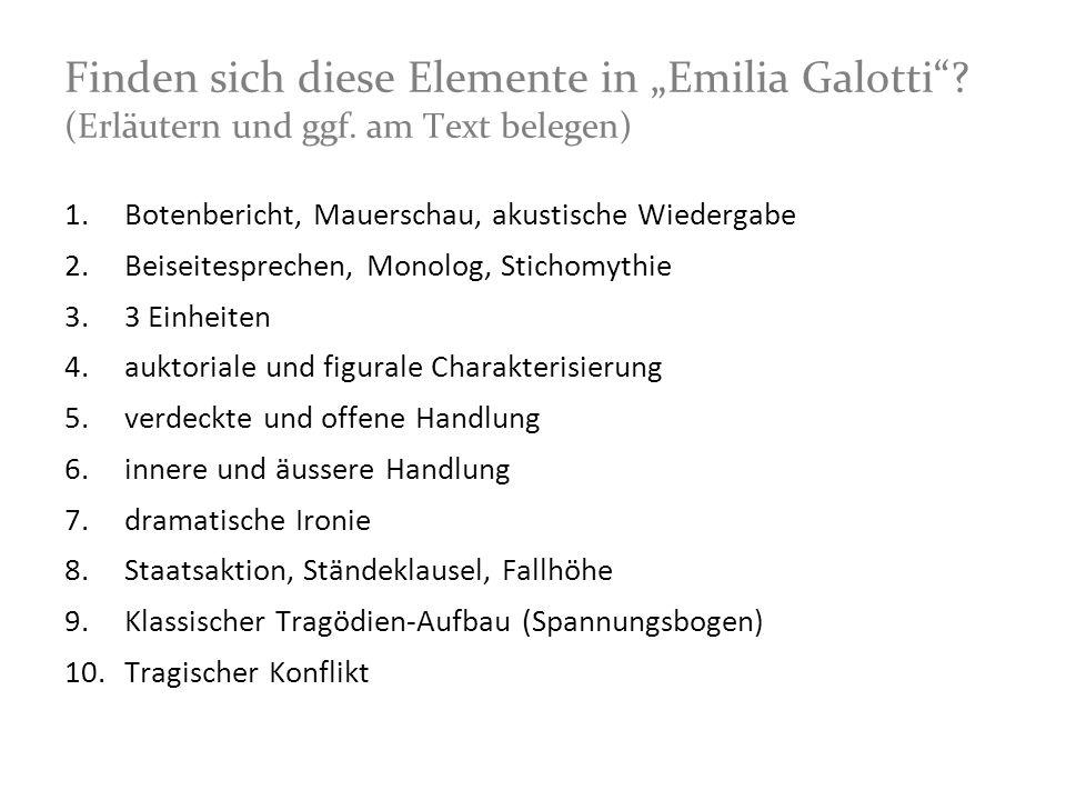 Finden sich diese Elemente in Emilia Galotti? (Erläutern und ggf. am Text belegen) 1.Botenbericht, Mauerschau, akustische Wiedergabe 2.Beiseitespreche