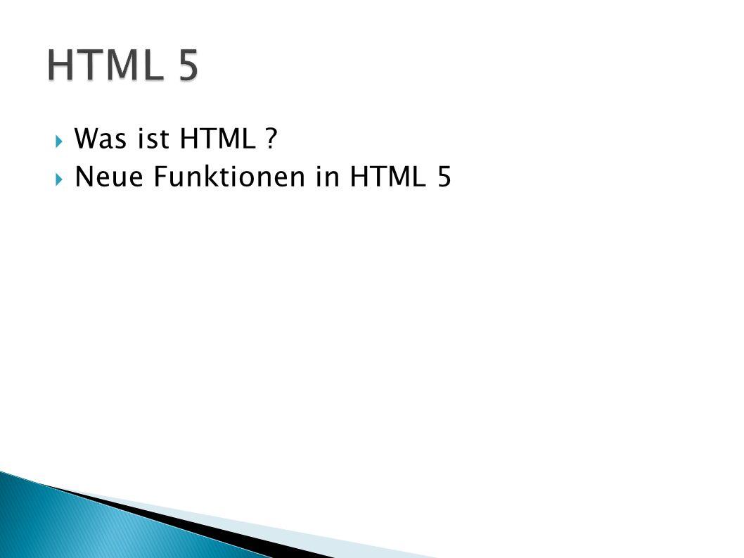 Was ist HTML Neue Funktionen in HTML 5