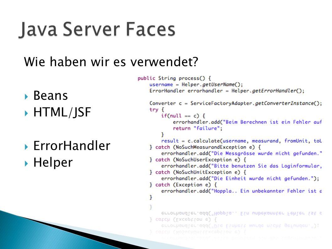Wie haben wir es verwendet Beans HTML/JSF ErrorHandler Helper
