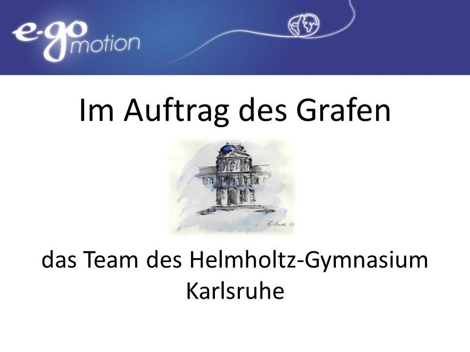 Im Auftrag des Grafen das Team des Helmholtz-Gymnasium Karlsruhe