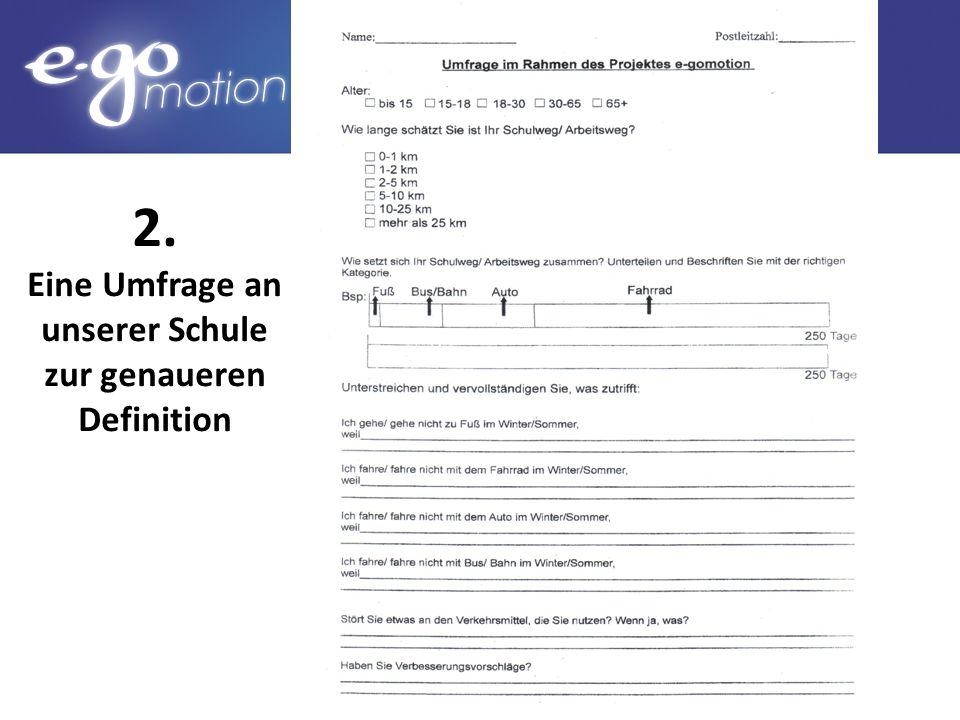 2. Eine Umfrage an unserer Schule zur genaueren Definition