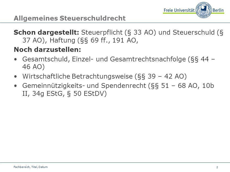 3 Gesamtschuld Anwendungsbereich: § 44 I 1 AO – Nebeneinander zweier Schulden, Schuld u.