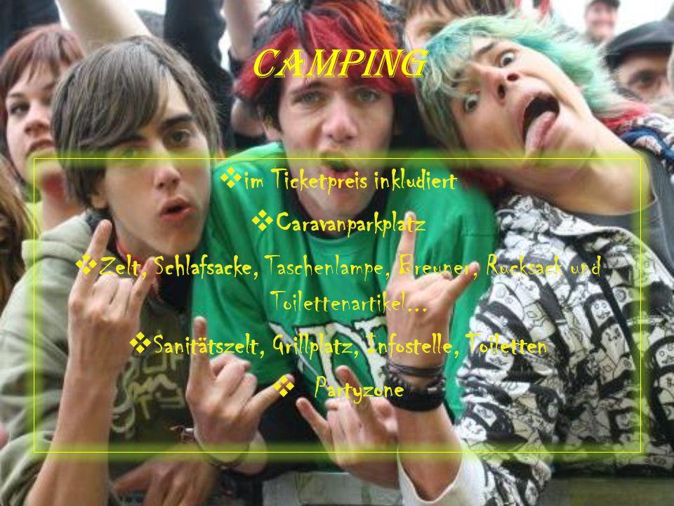 Camping im Ticketpreis inkludiert Caravanparkplatz Zelt, Schlafsacke, Taschenlampe, Breuner, Rucksack und Toilettenartikel...