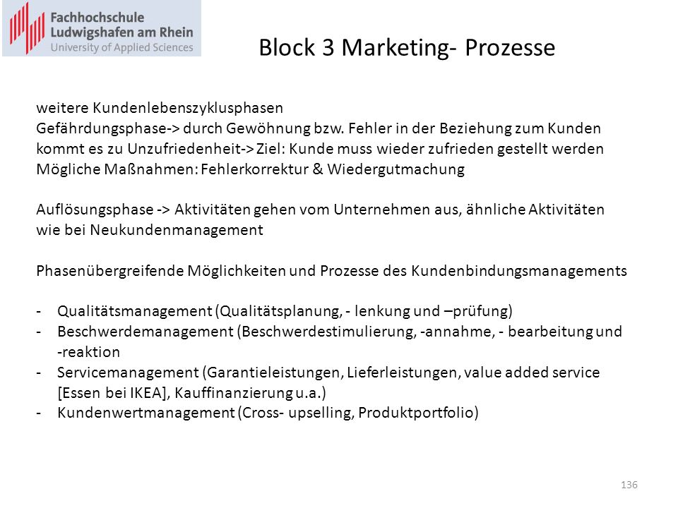Block 3 Marketing- Prozesse weitere Kundenlebenszyklusphasen Gefährdungsphase-> durch Gewöhnung bzw.