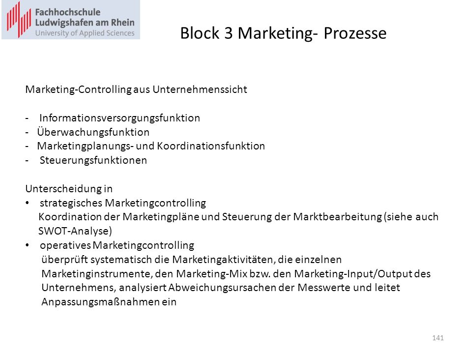 Block 3 Marketing- Prozesse Marketing-Controlling aus Unternehmenssicht - Informationsversorgungsfunktion - Überwachungsfunktion - Marketingplanungs-