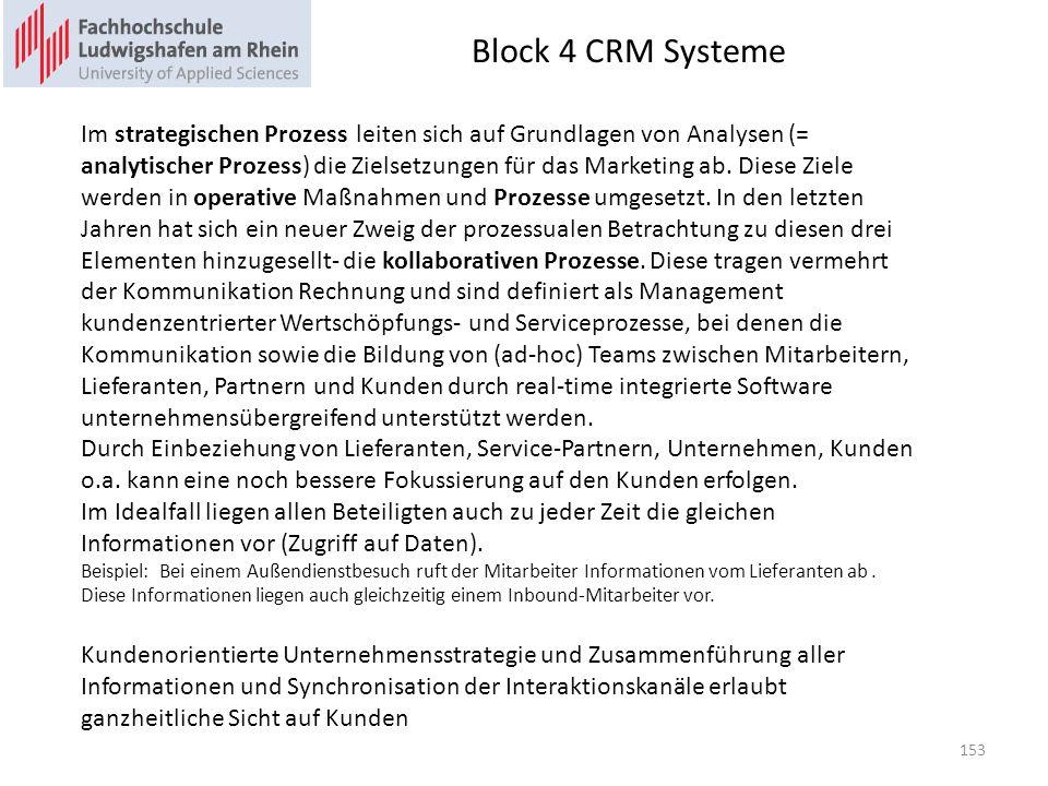 Block 4 CRM Systeme Im strategischen Prozess leiten sich auf Grundlagen von Analysen (= analytischer Prozess) die Zielsetzungen für das Marketing ab.