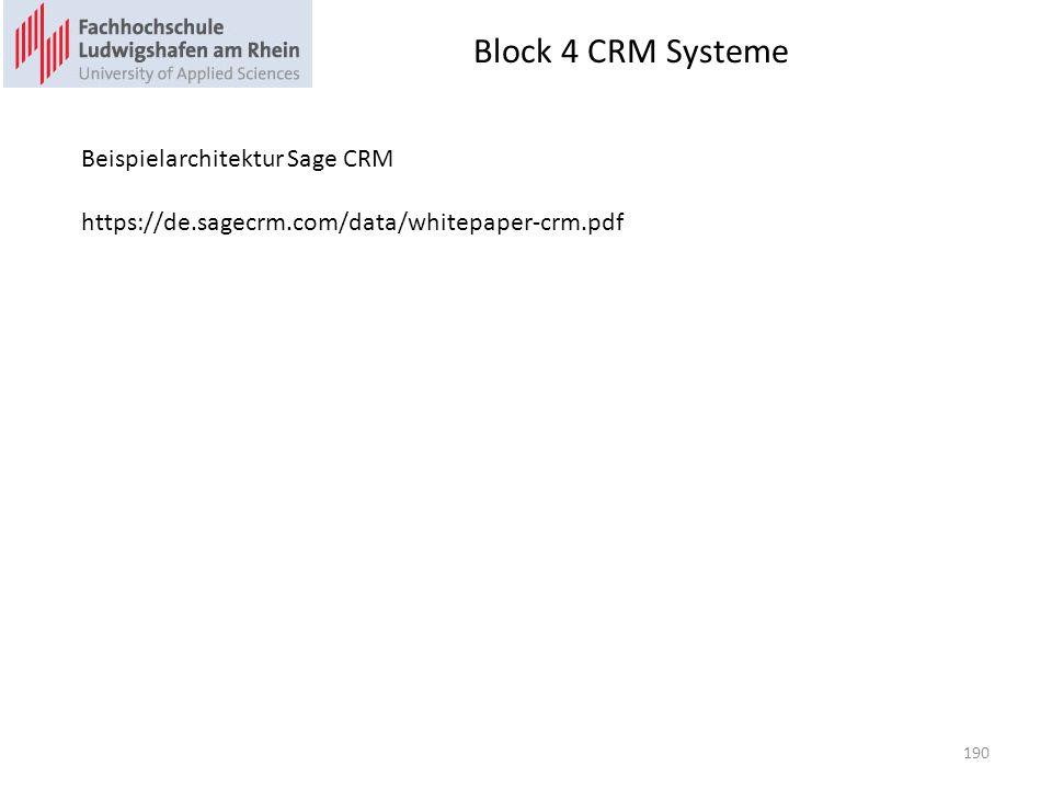 Block 4 CRM Systeme 190 Beispielarchitektur Sage CRM https://de.sagecrm.com/data/whitepaper-crm.pdf