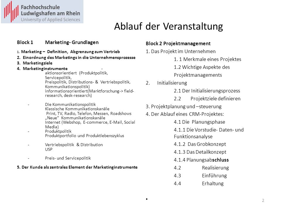 Ablauf der Veranstaltung Block 1Marketing- Grundlagen 1. Marketing – Definition, Abgrenzung zum Vertrieb 2. Einordnung des Marketings in die Unternehm
